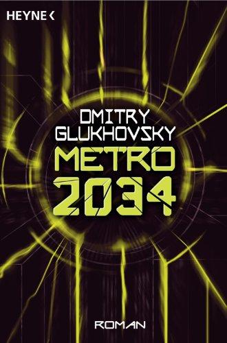 Buchseite und Rezensionen zu 'Metro 2034: Roman (Metro 2033/2034)' von Dmitry Glukhovsky