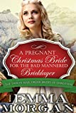 Mail Order Bride: A Pregnant Christmas Bride for the Bad Mannered Brick Layer: Twelve Mail Order Brides of Christmas (English Edition)