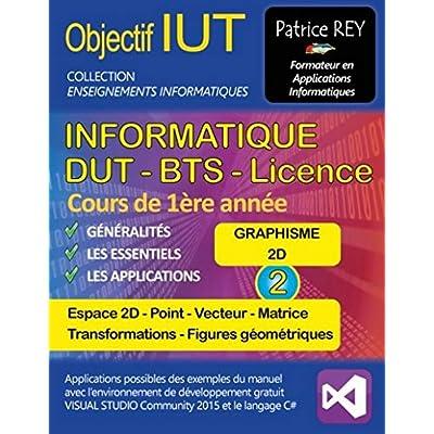 DUT Informatique - graphisme 2D : Tome 2 - Visual Studio 2015