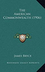 The American Commonwealth (1906)