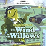 Wind in the Willows (BBC Audio) by Grahame, Kenneth New Edition (2006)