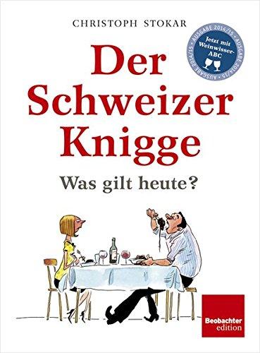 Der Schweizer Knigge: Was gilt heute?
