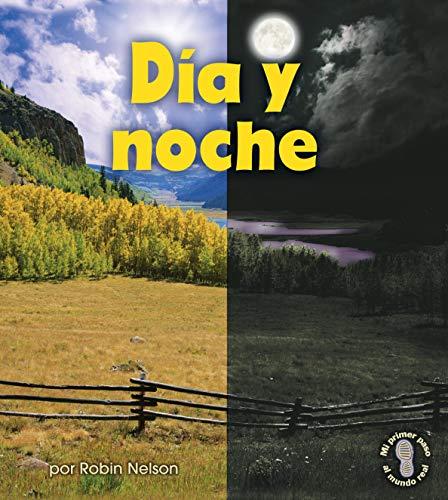 Día y noche (Day and Night) (Mi primer paso al mundo real — Descubriendo los ciclos de la naturaleza (First Step Nonfiction — Discovering Nature's Cycles)) (English Edition)