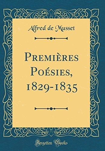 Premières Poésies, 1829-1835 (Classic Reprint)