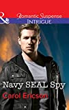 Navy SEAL Spy (Brothers in Arms: Retribution) by Carol Ericson front cover