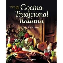 El gran libro de la Cocina Tradicional Italiana: Más de 450 recetas (Cocina internacional)