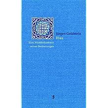 Blau: Eine Wunderkammer seiner Bedeutungen