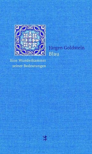 Buchseite und Rezensionen zu 'Blau: Eine Wunderkammer seiner Bedeutungen' von Jürgen Goldstein