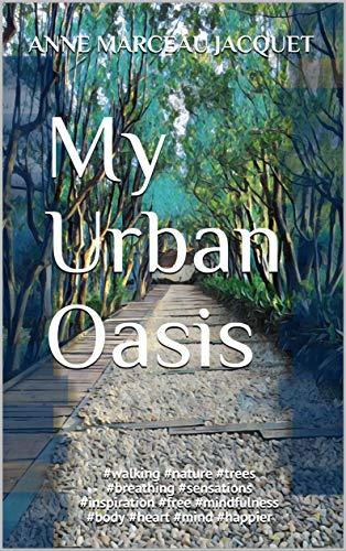 My Urban Oasis: #walking #nature #trees #breathing #sensations ...