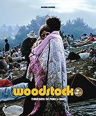 Woodstock - Three days of peace and music par Michka Assayas