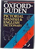 The Oxford-Duden Pictorial Spanish-English Dictionary