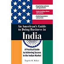 An merican's Guide to Doing Business in India