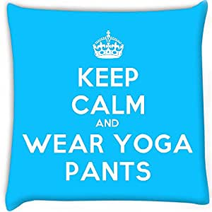 Snoogg Keep Calm And Wear Yoga Pants Digitally Printed Cushion Cover Pillow 12 x 12 Inch