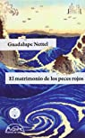El Matrimonio De Los Peces Rojos par Nettel