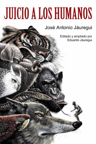 Juicio a los Humanos (Spanish Edition)