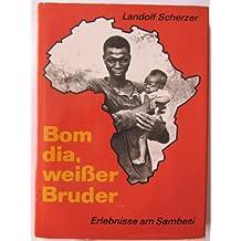 BOM DIA, WEISSER BRUDER. Erlebnisse am Sambesi (ISBN: 3735200311)
