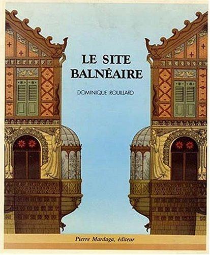 Le site balnéaire par Dominique Rouillard