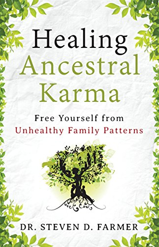 Healing Ancestral Karma: Free Yourself from Unhealthy Family Patterns por Steven Farmer