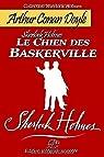 Sherlock Holmes. Le chien des Baskerville: Edition intégrale et annotée par Conan Doyle