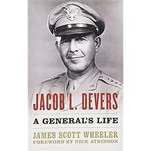Jacob L. Devers: A General's Life (American Warriors)