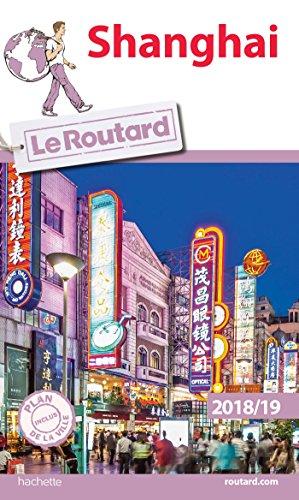 Guide du Routard Shanghai 2018/19 par Collectif