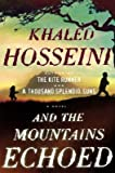 AND THE MOUNTAINS ECHOED HARDCOVER By Khaled Hosseini author of Kite Runner & A Thousand Splendid Suns Brand New