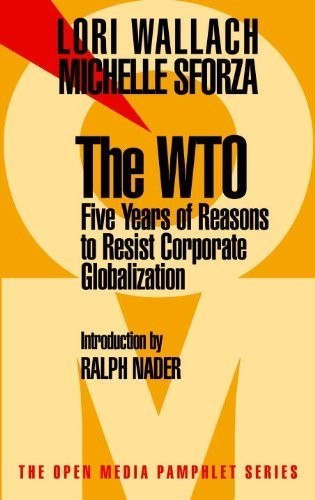The WTO: Five Years of Reasons to Resist Corporate Globalization (Open Media Series) by Lori Wallach (1999-05-04)