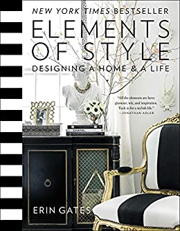 Elements of Style: Designing a Home & a Life (English Edition) par [Gates, Erin]
