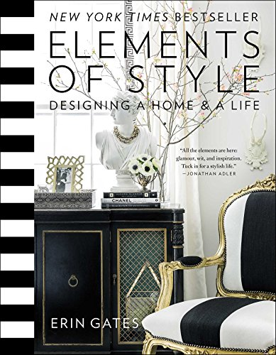 Elements of Style: Designing a Home & a Life por Erin T. Gates