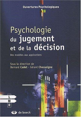 Psychologie du Jugement et de la décision des Modèles aux Applications