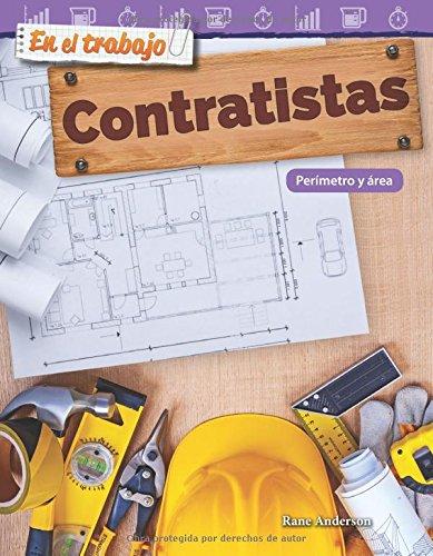 En El Trabajo: Contratistas: Perimetro y Area (on the Job: Contractors: Perimeter and Area) (Spanish Version) (Grade 3) (En el trabajo / On the Job: Mathematics Readers) por Rane Anderson