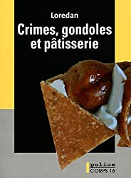 Crimes, gondoles et pâtisserie