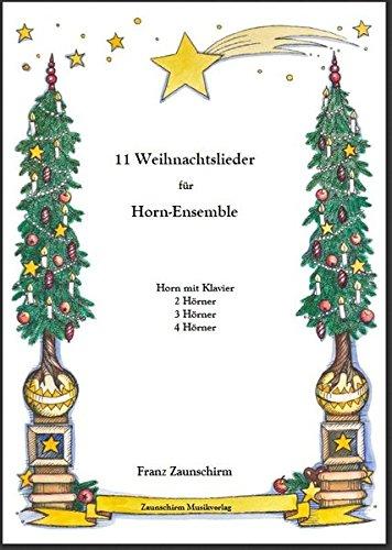 Weihnachtslieder für Horn: Horn und Klavier - 2 Hörner - 3 Hörner - 4 Hörner