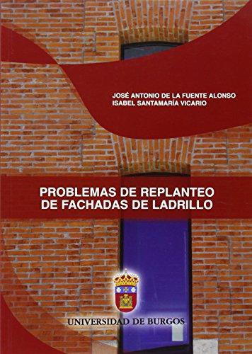 Problemas de replanteo de fachadas de ladrillo (Manuales y Prácticas) por José Antonio de la Fuente Alonso