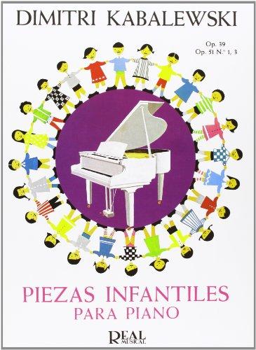 Kabalevsky: Piezas Infantiles para Piano: Op.39, Op. 51 No.1-3 por Dmitrij Borissovic Kabalevsky