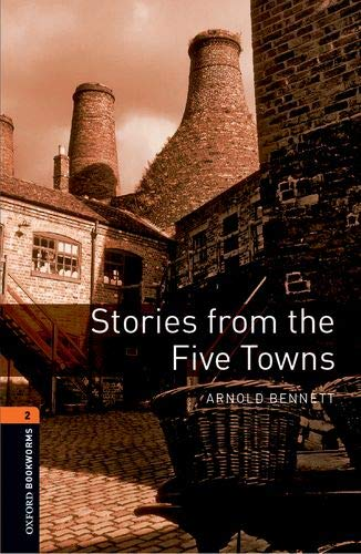 Oxford Bookworms Library: Oxford Bookworms 2. Stories from the Five Towns MP3 Pack por Arnold Bennett