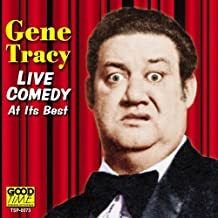 Live Comedy at Its Best by Gene Tracy