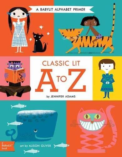 Classic Lit a to Z: A BabyLit Alphabet Primer