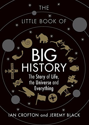 The Little Book of Big History: The Story of Life, the Universe and Everything (English Edition) por Ian Crofton
