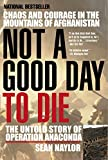 Not a Good Day to Die: The Untold Story