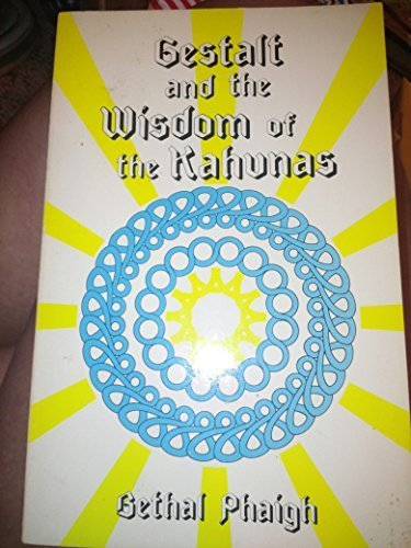 Gestalt and the Wisdom of the Kahunas by Bethal Phaigh (1983-03-01)