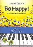 Be Happy! - 10 mittelleichte Klavierstücke mit Gute-Laune-Faktor / Klaviernoten / gratis mp3-Download aller Stücke