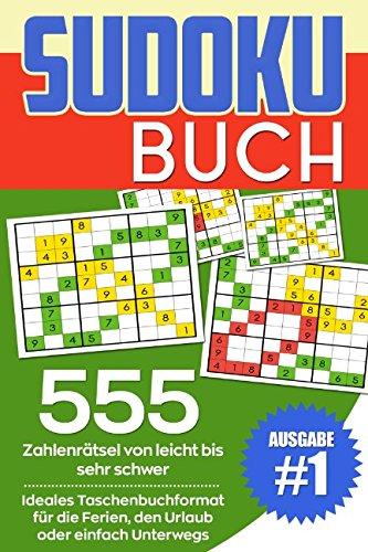 Sudoku Buch: 555 Zahlenrätsel von leicht bis sehr schwer | Ideales Taschenbuchformat für die Ferien, den Urlaub oder einfach Unterwegs - Ausgabe 1 por Cherry Games