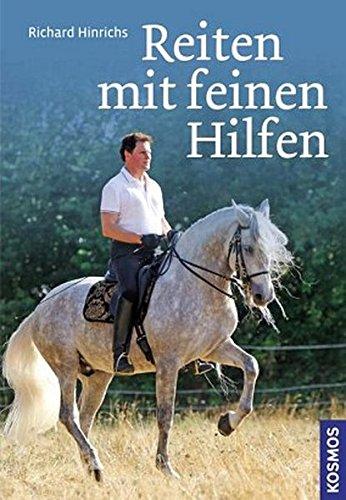 Reiten mit feinen Hilfen: Sitz, Einwirkung, Motivation für Pferd und Reiter -