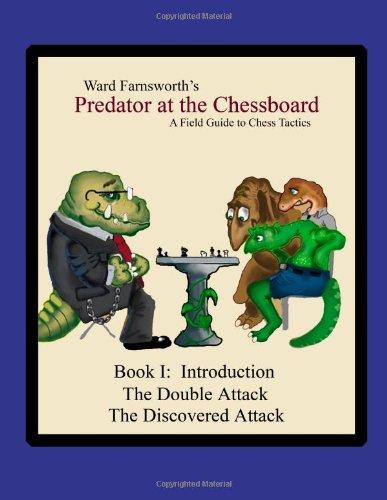 Predator At The Chessboard: A Field Guide To Chess Tactics (Book I) por Ward Farnsworth