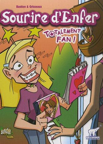 Sourire d'Enfer, Tome 4 : Totalement fan !