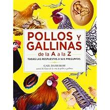 Pollos Y Gallinas De La A A La Z (GUÍAS DEL NATURALISTA-GANADERIA Y AVICULTURA)