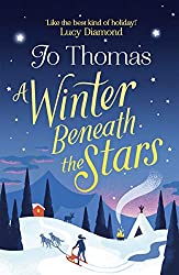 A Winter Beneath the Stars: lose yourself in a heartwarming and feel-good romantic comedy for the winter