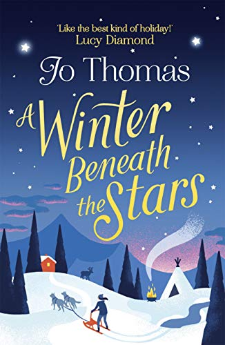 A Winter Beneath the Stars: lose yourself in a heartwarming and feel-good romantic comedy for the winter by [Thomas, Jo]