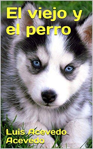 El viejo y el perro de [Acevedo Acevedo, Luis]